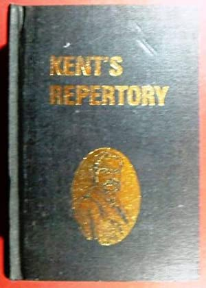 Repertory of the Homoeopathic Materia Medica and: Kent, James Tyler.