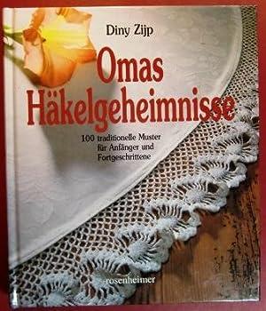 Omas Häkelgeheimnisse. 100 traditionelle Muster für Anfänger: Zijp, Diny.
