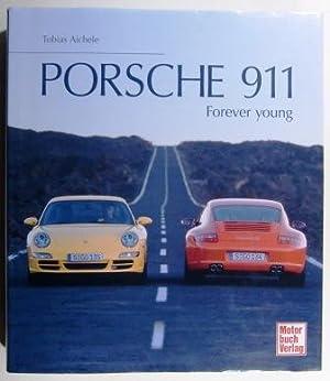 Porsche 911. Forever young.: Aichele, Tobias.
