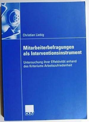 Mitarbeiterbefragungen als Interventionsinstrument. Untersuchung Ihrer Effektivität Anhand: Liebig, Christian.