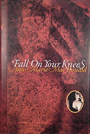 Fall on Your Knees (SIGNED): Ann-Marie MacDonald