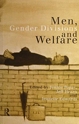 Men, Gender Divisions and Welfare: Edited by Jennie