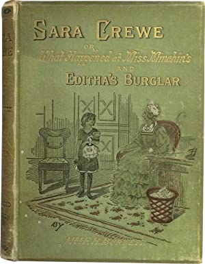 Sara Crewe Or, What Happened at Miss Minchin's and Editha's Burglar