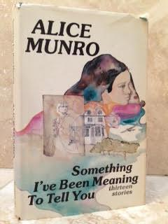 Something I've Been Meaning to Tell You: Alice Munro