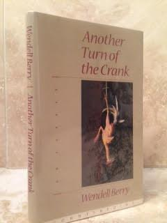 another turn of the crank essays Papers - another turn of the crank by wendell berry.