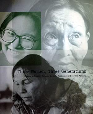 Three Women, Three Generations: Drawings by Pitseolak Ashoona, Naspatchie Pootoogook and Shuviani...