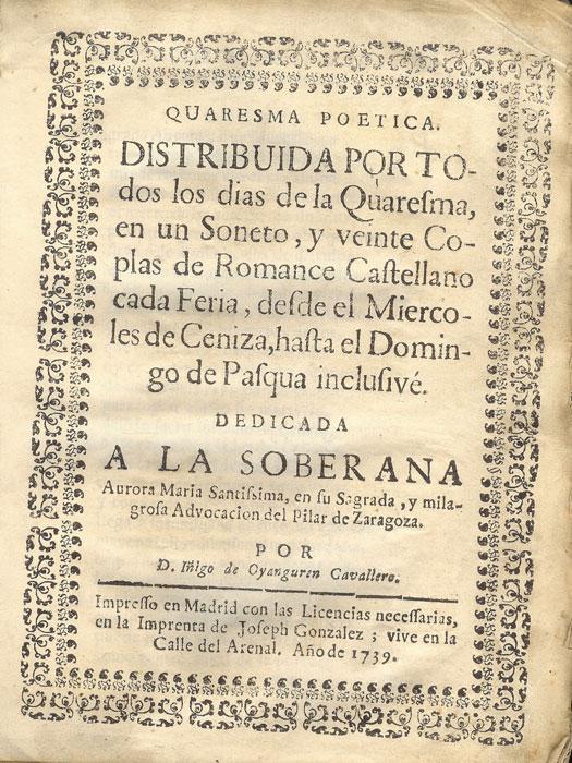 Quaresma Poetica. Distribuida por todos los dias de la Quaresma, en un Soneto, y Veinte Coplas de ...