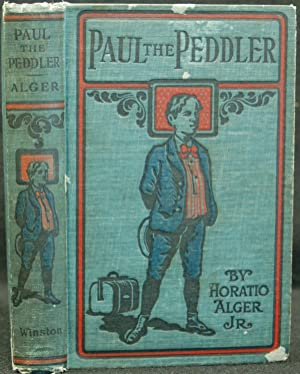 Paul the Peddler or the Adventures of a Young Street Merchant