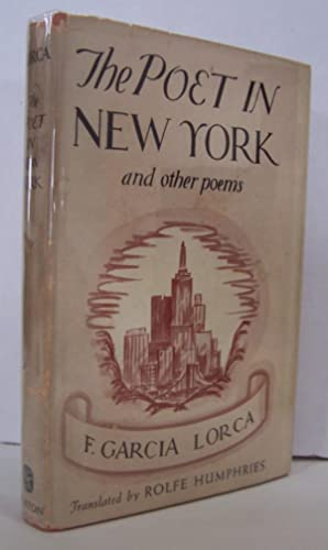 The Poet in New York and Other: Lorca, Federico Garcia.