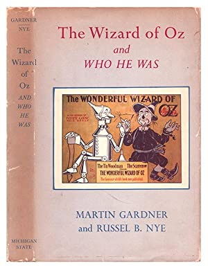 The Wizard of Oz and Who He Was