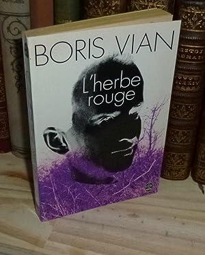 L'Herbe rouge. Roman. Les lurettes fourrées. Nouvelles.: VIAN, Boris