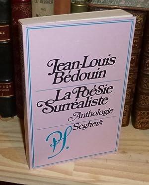 La poésie Surréaliste. Anthologie. Paris. Seghers. 1977.: BÉDOUIN, Jean-Louis
