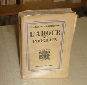 L'Amour du prochain, Paris, Bernard Grasset, 1932.: Chardonne (Jacques)