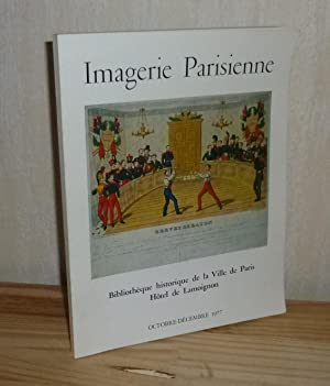 Imagerie Parisienne XVI°- XIX° SIÈCLE. Catalogue de: CATALOGUE D'EXPOSITION