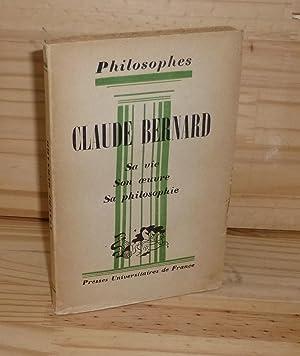 Claude Bernard extraits de son oeuvre avec un exposé de sa philosophie emprunté &...