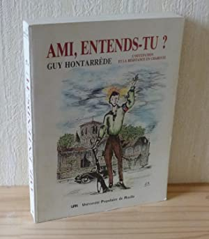 Ami, entends-tu ? L'occupation et la résistance en Charente. UP. Ruelle. 1987.