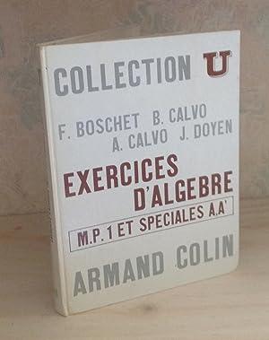 Exercices d'Algèbre MP1-MP2 et spéciales A,A', Collection: BOSCHET (F.) -