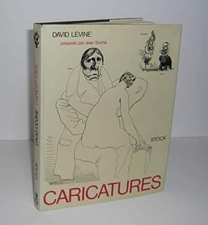 Caricatures, présenté par Jean Duché, Paris, Stock, 1969.: LEVINE (David)
