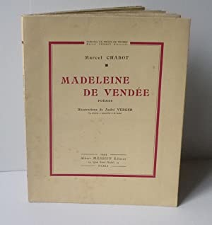 Madeleine de Vendée. Poëmes. Illustrations de André Verger. Albert Messein Éditeur. Paris. 1944.