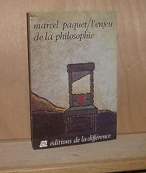 L'enjeu de la philosophie, «Collection différenciation», éditions: Paquet (Marcel)