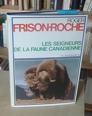 Les seigneurs de la faune Canadienne, Paris,: FRISON-ROCHE (Roger)