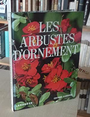 Les arbustes d'ornement, Paris Larousse, Anthony, Floraise, 1974.