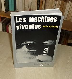 Les machines vivantes, Science parlante, Paris, Albin: VINCENDON (Daniel)