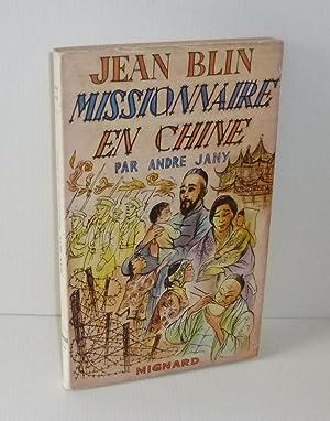 Jean Blin. Missionnaire en Chine. Librairie Mignard.: JANY, André