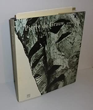 Pierre de Grauw. Sculpteur. Somogy Éditions d'Art. Paris. 2001.