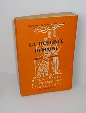 La destinée humaine. Bibliothèque de Philosophie Scientifique.: LAMOUCHE, André