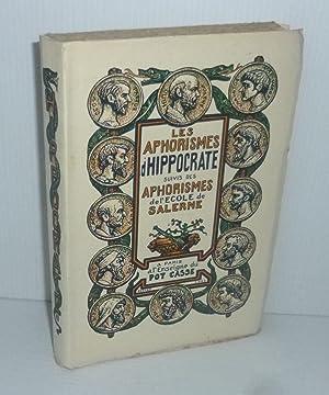 Les aphorismes D'Hippocrate, suivis des aphorismes de: HIPPOCRATE