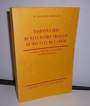 Toponymie du pays-basque français et des pays: LEMOINE, Dr Jacques