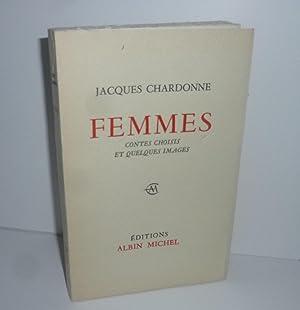Femmes. Contes choisis et quelques images. Paris.: CHARDONNE, Jacques