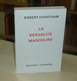 La sexualité masculine, sex manner for men,: CHARTHAM (Robert)