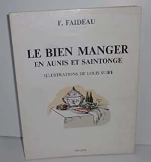 Le bien manger en Aunis et saintonge.: FAIDEAU, F.