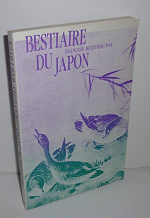 Bestiaire du Japon. Collection arts du japon. Publications orientalistes de France. 1989.
