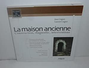 La maison ancienne. Construction, diagnostic, interventions, with Appendixes in English. Eyrolles...