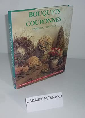 Bouquets, couronnes, paniers, bougies. Photographies de Michelle Garrett, traduction de Christine...