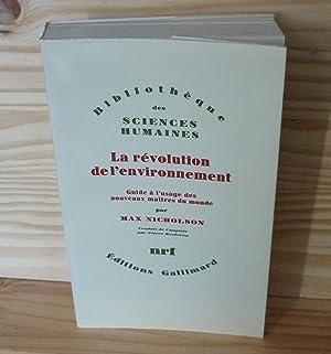 La révolution de l'environnement. Guide à l'usage: NICHOLSON, Max