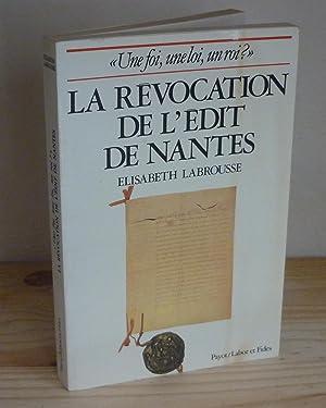 La révocation de l'édit de Nantes -: LABROUSSE, Elisabeth