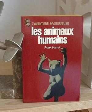 Les Animaux Humains, Collection l'Aventure Mystérieuse, Éditions,: HAMEL, Frank