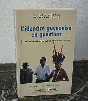 L'identité guyanaise en question - les dynamiques: COLLECTIF COLLOQUE -