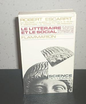 Le littéraire et le social. Éléments pour: ESCARPIT, Robert