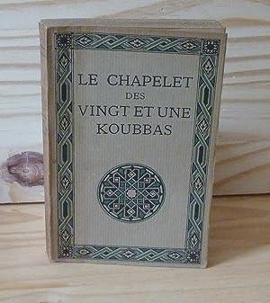 Le chapelet des vingt et une koubbas,: MARAVAL-BERTHOIN, A.
