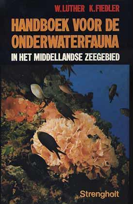 Handboek voor de Onderwaterfauna in het Middellandse: Luther, W. &