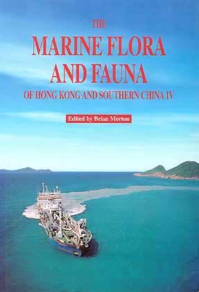 The Marine Flora and Fauna of Hong Kong and Southern China. IV Morton, B. [ed.] Softcover