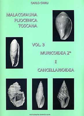Malacofauna Pliocenica Toscana, Vol. 3: Muricoidea 2: Chirli, C.