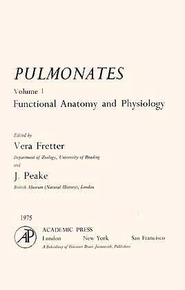 Pulmonates, Vol. 1: Functional Anatomy and Physiology: Fretter, V. &