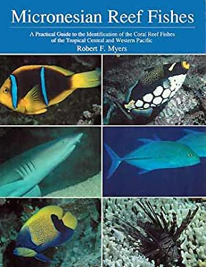 Micronesian Reef Fishes. A Practical Guide to: Myers, R. F.