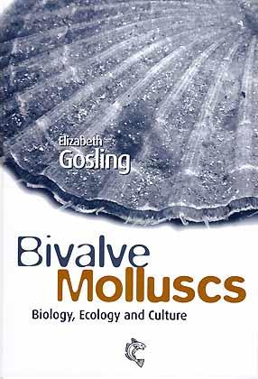 Bivalve Molluscs - Biology, Ecology and Culture: Gosling, E.
